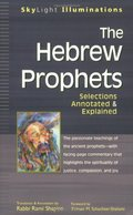 Hebrew Prophets: Selections Annotated & Explained (SkyLight Illuminations), The
