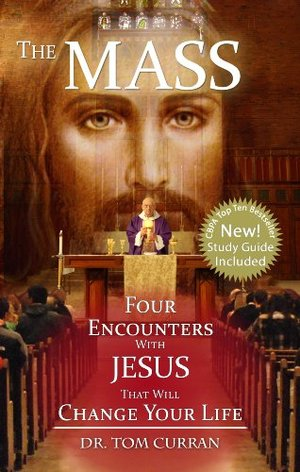 Mass: Four Encounters with Jesus That Will Change Your Life, The