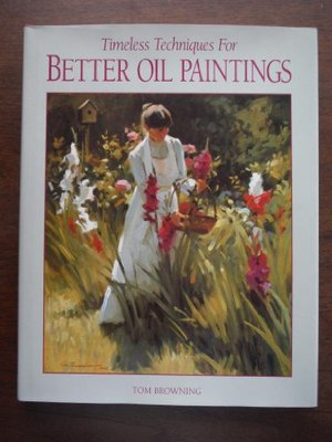 Timeless Techniques for Better Oil Paintings