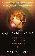 Golden Ratio: The Story of PHI, the World's Most Astonishing Number, The