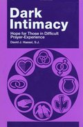 Dark Intimacy: Hope for Those in Difficult Prayer-Experience
