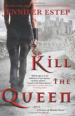 Kill the Queen (A Crown of Shards Novel)