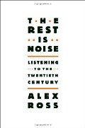 Rest Is Noise: Listening to the Twentieth Century, The