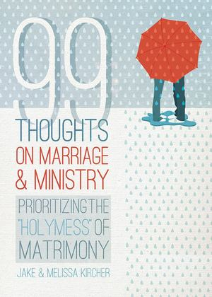 99 Thoughts on Marriage and Ministry