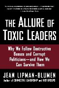 Allure of Toxic Leaders, The