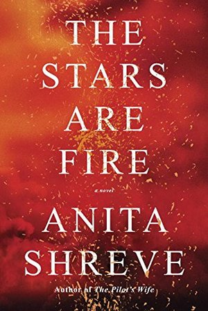 Stars Are Fire: A novel, The