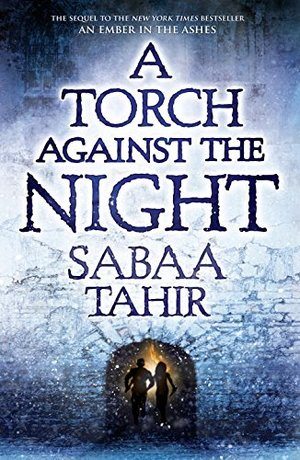 Torch Against the Night (An Ember in the Ashes), A