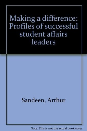 Making a difference: Profiles of successful student affairs leaders