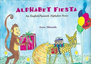 Alphabet Fiesta: An English/Spanish Alphabet Story (English and Spanish Edition)