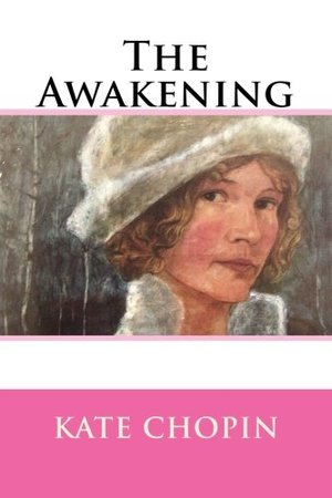 analysis of the awakening a novel by the american author kate chopin Free essay: in the novel the awakening, kate chopin (2005) uses deep symbolism to show how the main character, edna pontellier, discovers her own.