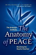 Anatomy of Peace: Resolving the Heart of Conflict, The