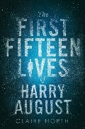 First Fifteen Lives of Harry August, The