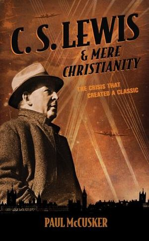 C. S. Lewis and Mere Christianity