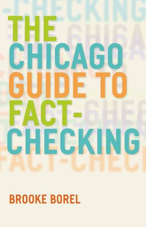 Chicago Guide to Fact-Checking, The
