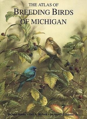 Atlas of Breeding Birds of Michigan, The