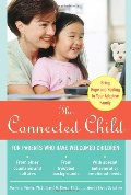 Connected Child: Bring hope and healing to your adoptive family, The