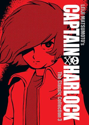 Captain Harlock: The Classic Collection 3