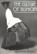 Culture of Fashion. A New History of Fashionable Dress (Studies in Design), The
