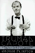 Truman Capote : In Which Various Friends, Enemies, Acquaintances and Detractors Recall His Turbulent Career
