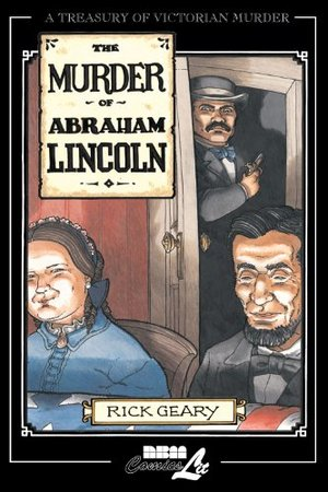 Murder of Abraham Lincoln (Treasury of Victorian Murder) (v. 7), The
