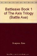 Battleaxe Book 1 of The Axis Trilogy (Battle Axe)