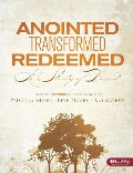 Anointed, Transformed, Redeemed: A Study of David (Member Book)