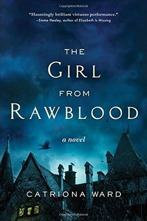 Girl from Rawblood: A Novel, The