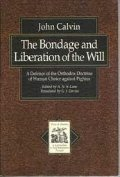 Bondage and the Liberation of the Will, The