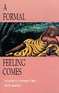 Formal Feeling Comes: Poems in Form by Contemporary Women, A