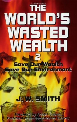 World's Wasted Wealth 2: Save Our Wealth, Save Our Environment, The
