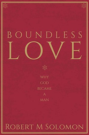 Boundless Love: Why God Became a Man