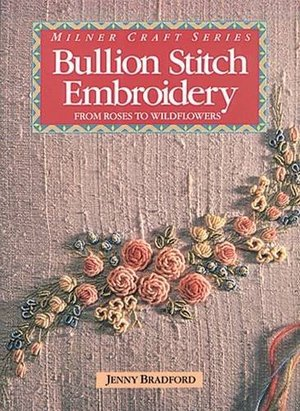 Bullion Stitch Embroidery: From Roses to Wildflowers
