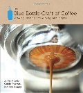 Blue Bottle Craft of Coffee: Growing, Roasting, and Drinking, with Recipes, The