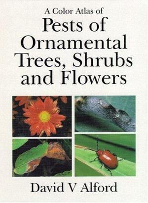 Color Atlas of Pests of Ornamental Trees, Shrubs and Flowers, A
