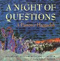 Night of Questions: A Passover Haggadah, A