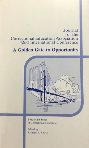 Correctional Education Association 42nd International Confernece: A Golden Gate to Opportunity, The