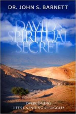 David's Spiritual Secret--A Life That Serves God