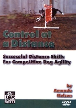 Control at a Distance -- Successful Distance Training for Dog Agility with Amanda Nelson