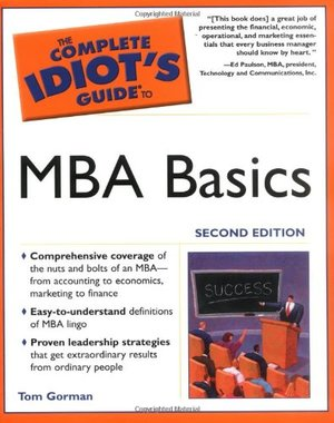 Complete Idiot's Guide to MBA Basics, 2nd Edition, The