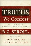 Truths We Confess Vol 2: Salvation and the Christian Life - 238.5 SPR VOL 2