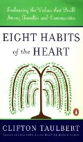 Eight Habits of the Heart: Embracing the Values that Build Strong Families and Communities (African American History (Penguin))