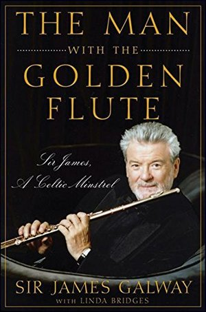 Man with the Golden Flute: Sir James, a Celtic Minstrel, The