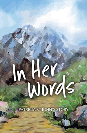 In Her Words: Patricia St John's Story
