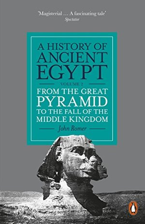 History of Ancient Egypt, Volume 2: From the Great Pyramid to the Fall of the Middle Kingdom, A