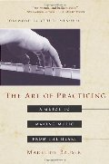 Art of Practicing: A Guide to Making Music from the Heart, The
