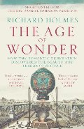 Age Of Wonder - How The Romantic Generation Discovered The Beauty And Terror Of Science, The