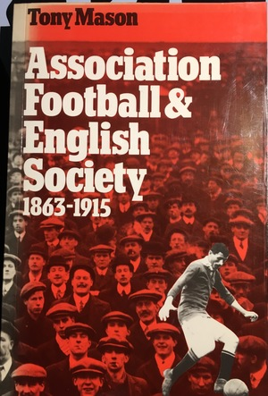 Association Football and English Society, 1863-1915