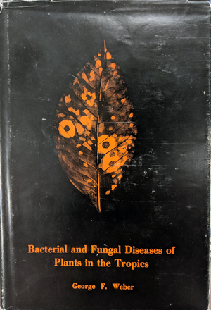 Bacterial and Fungal Diseases of Plants in the Tropics
