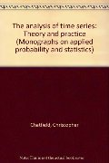 analysis of time series: Theory and practice (Monographs on applied probability and statistics), The