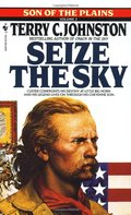 Seize the Sky: Son of the Plains (Son of the Plains, Volume 2)